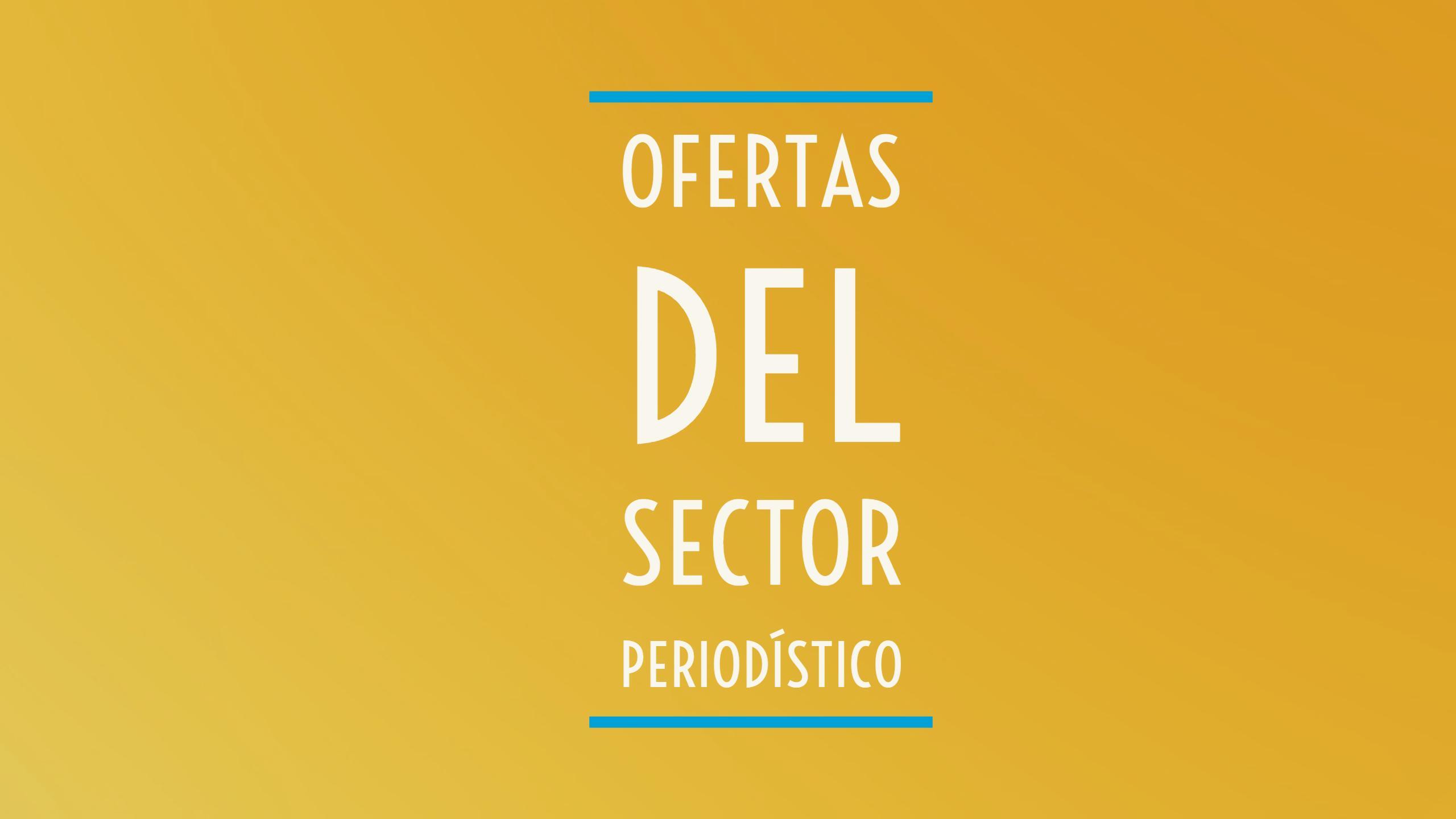 Ofertas del Sector Periodístico